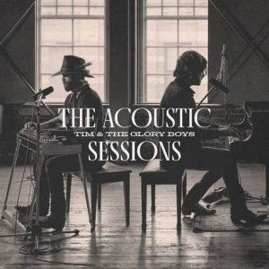 TIM & THE GLORY BOYS 'THE ACOUSTIC SESSIONS' cover
