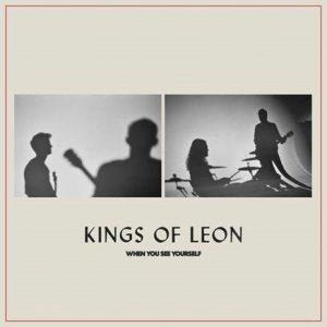 kings of leon when you see yourself album cover