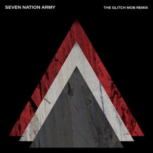 """Seven Nation Army (The Glitch Mob Remix)"" Single Cover"