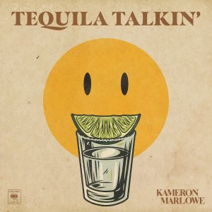 Tequila Talkin'  Kameron Marlowe artwork