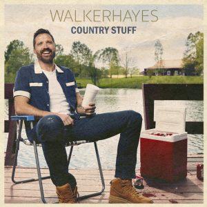 """WALKER HAYES """"COUNTRY STUFF (FEAT. JAKE OWEN)"""""""