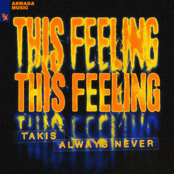 Takis This Feeling with Always Never Cover