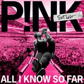 pink all i know so far setlist