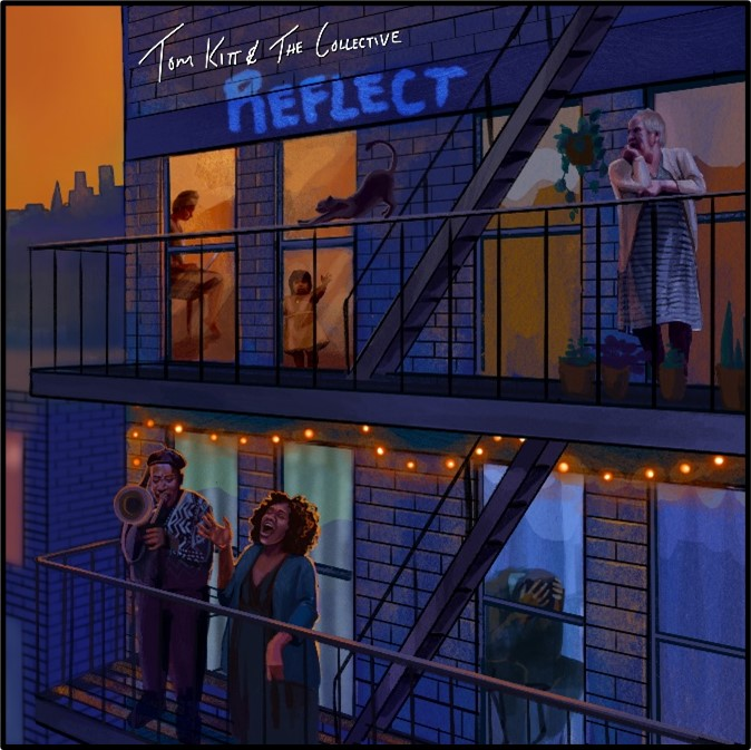 Tom Kitt & The Collective - Reflect