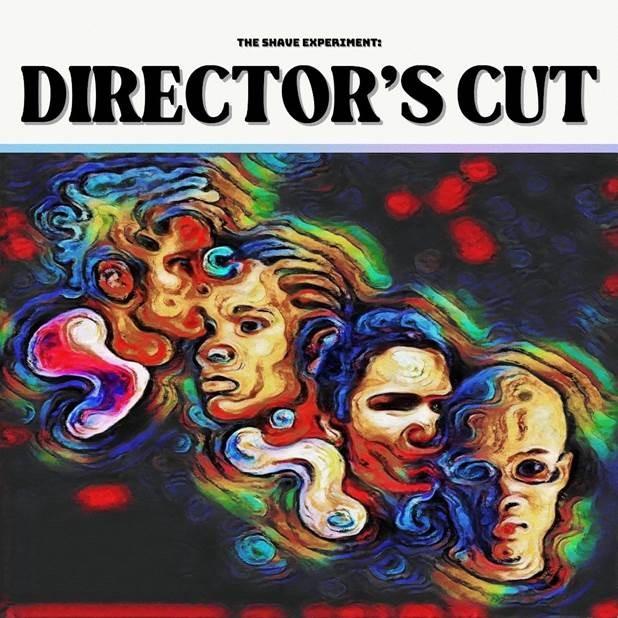Shave Experiment Directors Cut