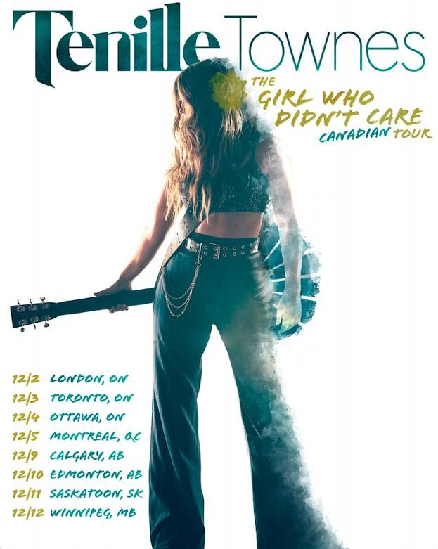 TENILLE TOWNES ANNOUNCES HER FIRST CANADIAN HEADLINE TOUR THE GIRL WHO DIDN'T CARE TOUR