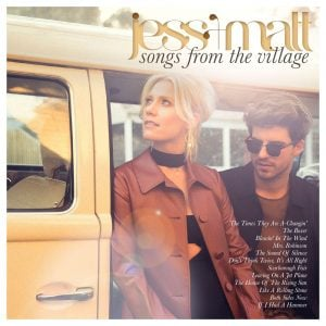 Jess + Matt's stunning new album 'Songs From The Village' is Out Now!