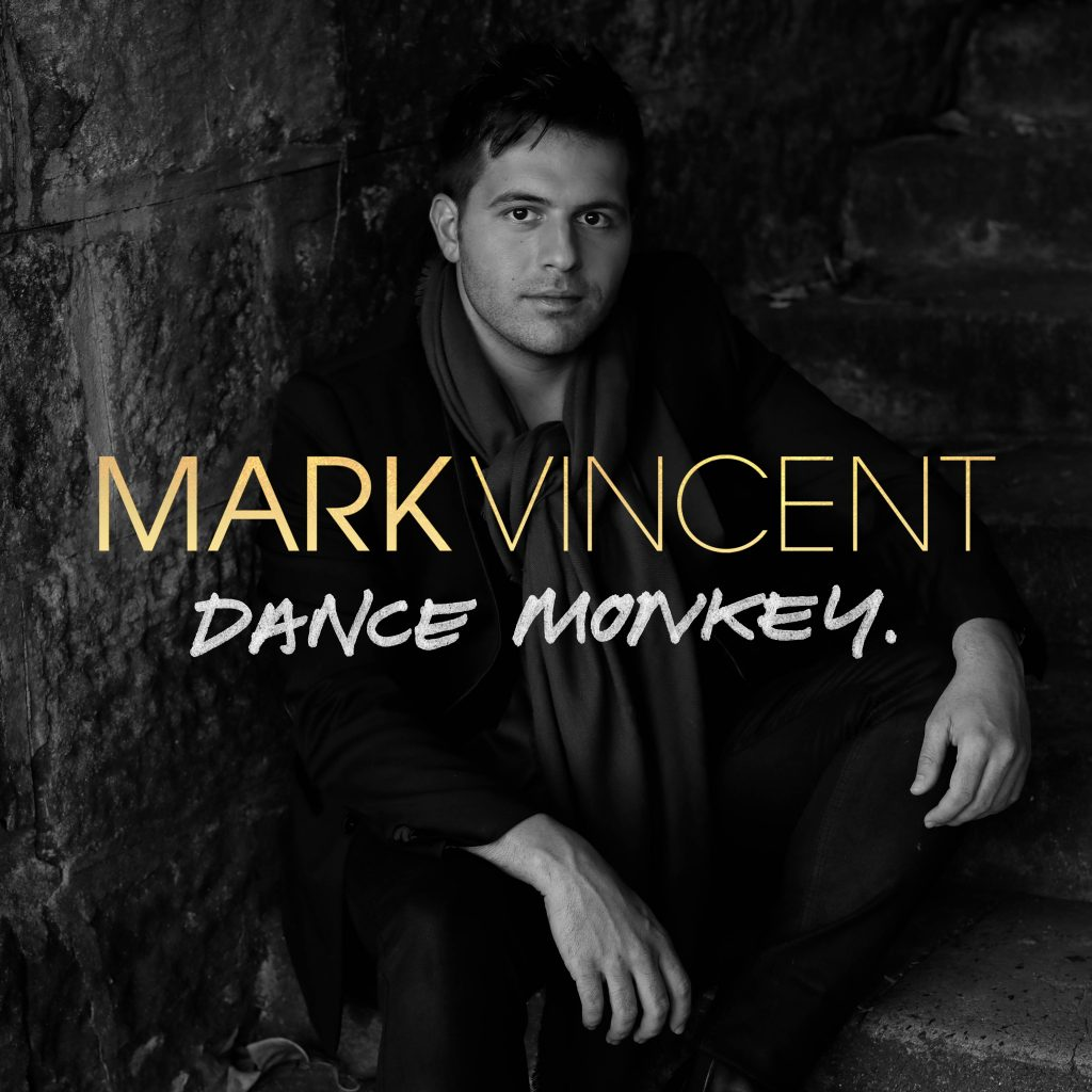 MARK VINCENT UNVEILS HIS STUNNING RENDITION OF 'DANCE MONKEY'