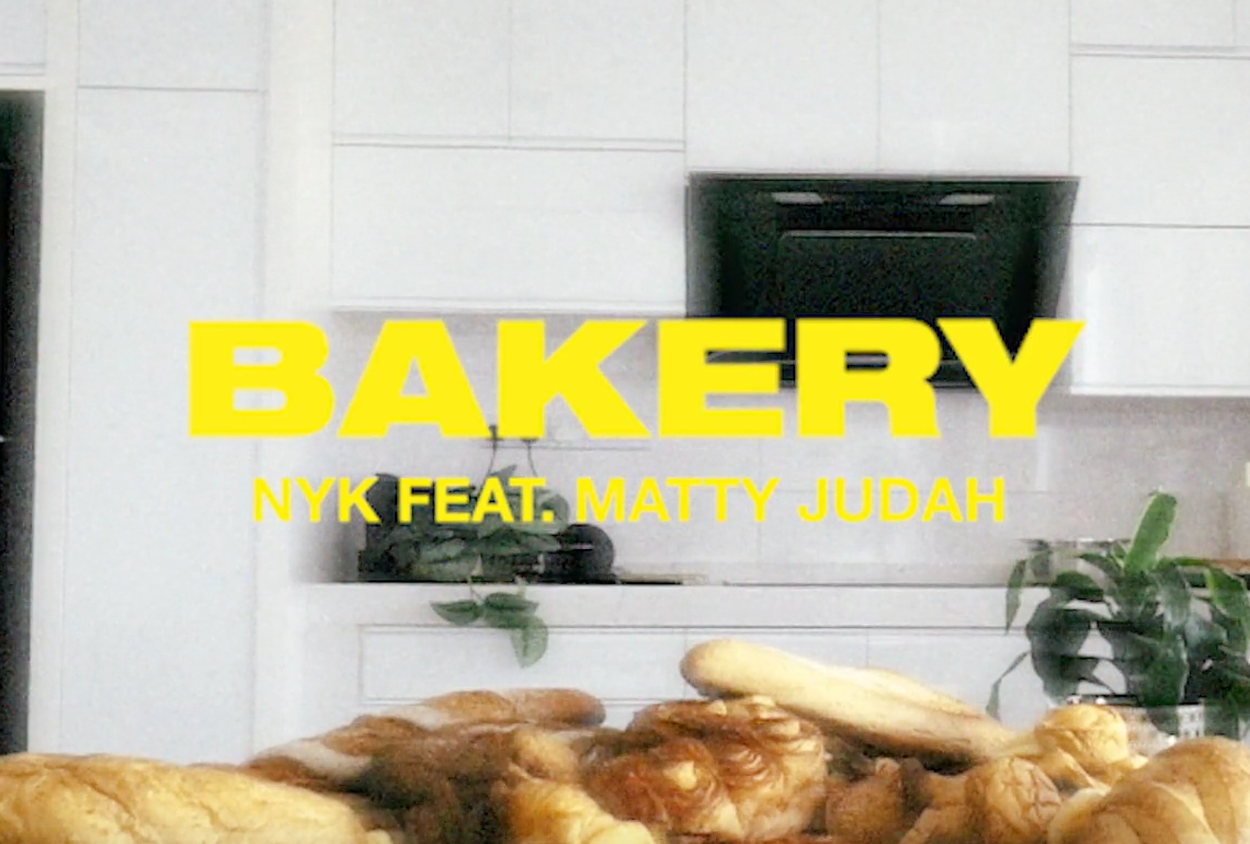 NYK / Matty Judah 《Bakery》 MV