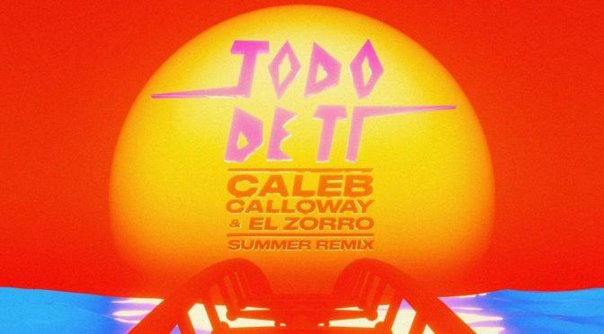 "RAUW ALEJANDRO lanza su sencillo ""TODO DE TI SUMMER REMIX"" junto a CALEB CALLOWAY"