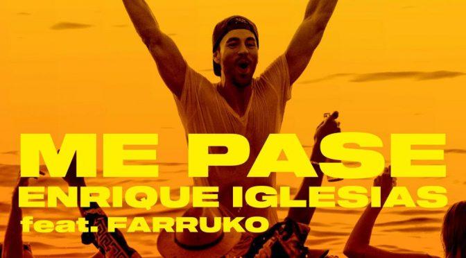 """ENRIQUE IGLESIAS le da la bienvenida al verano con su nuevo éxito """"ME PASÉ""""  junto a  FARRUKO Image"""