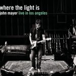 Where The Light Is John Mayer Live In Los Angeles (CD)