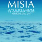 LOVE IS THE MESSAGE TOUR OF MISIA 1999-2000 (DVD)