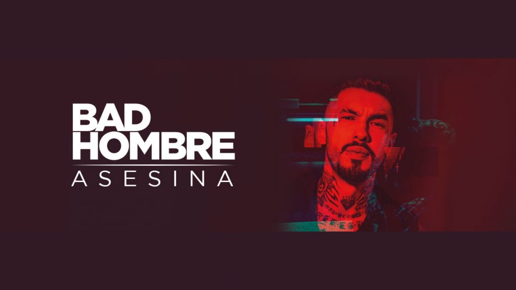 BAD HOMBRE – ASESINA CARRUSEL