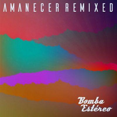 bomba-estereo-amanecer-remixed