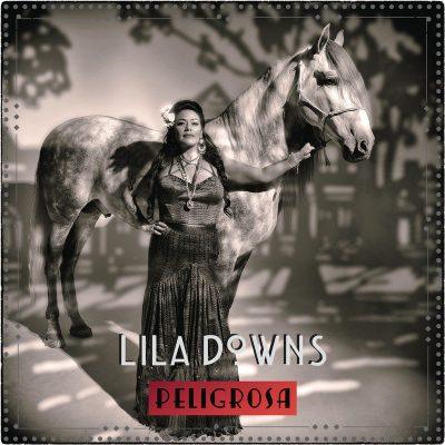 Lila Downs Peligrosa