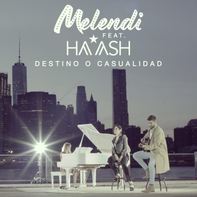 Melendi ft HaAsh Destino o Casualidad