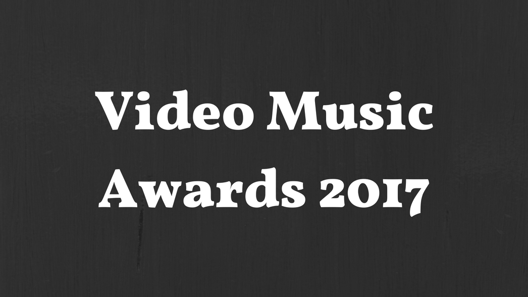 Video Music Awards 2017 nominaciones