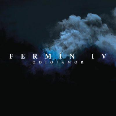Fermin IV Odio Amor