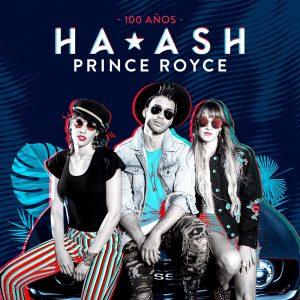 """HA*ASH junto a PRINCE ROYCE lanzan el videoclip del sencillo """"100 AÑOS"""""""