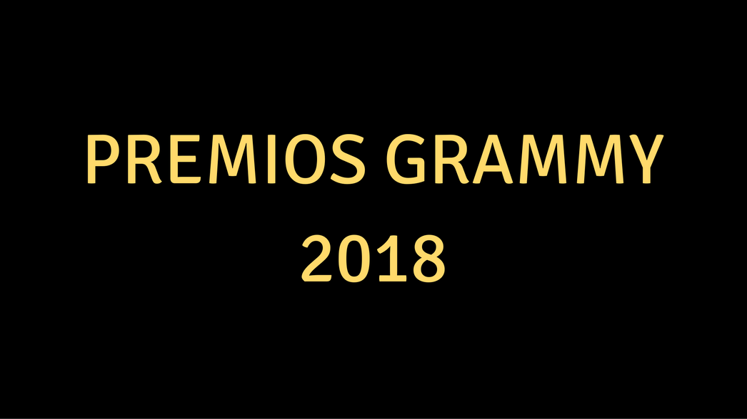 PREMIOS GRAMMY 2018
