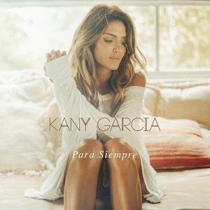 """Kany García presenta nuevo tema """"Para Siempre"""""""