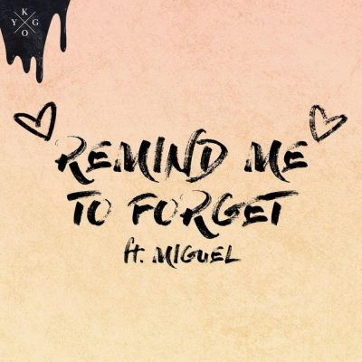 Kygo Remind Me to Forget You