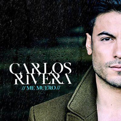 Carlos Rivera Me Muero
