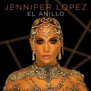 """Jennifer Lopez estrena su nuevo sencillo """"El Anillo"""""""