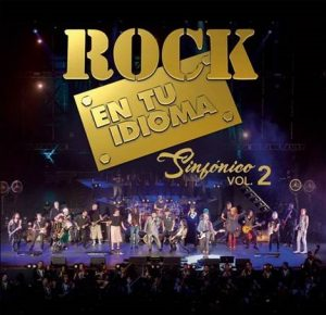 ROCK EN TU IDIOMA SINFÓNICO VOL. 2 DISPONIBLE EN PREVENTA DIGITAL Y PRE – SAVE