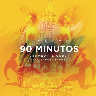 PRINCE ROYCE – 90 MINUTOS