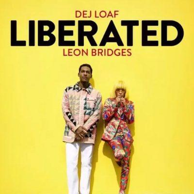 Liberated – DEJLoaf Ft Leon Bridges