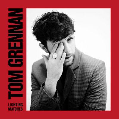 TOM GRENNAN – LIGHTING MATCHES