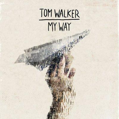 Tom Walker – My way