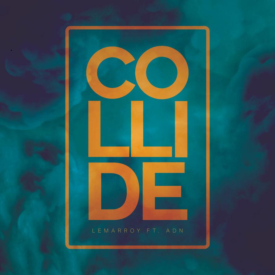 """LEMARROY estrena su nuevo tema """"COLLIDE"""" FT. ADN"""