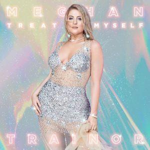 """MEGHAN TRAINOR lanza su nuevo tema """"TREAT MYSELF"""""""