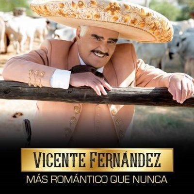 VICENTE FERNANDEZ – MAS ROMANTICO QUE NUNCA