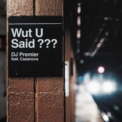 WUT U SAID? – DJ PREMIERE