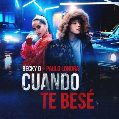 BECKY G & PAULO LONDRA – CUANDO TE BESÉ