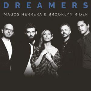 MAGOS HERRERA  &  BROOKLYN RIDER  ARRASAN CON  DREAMERS
