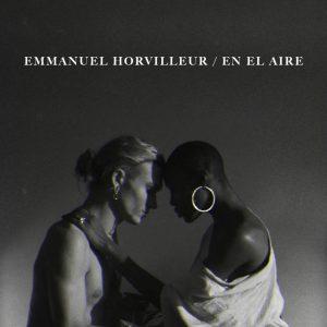 """EMMANUEL HORVILLEUR  ESTRENA NUEVO SENCILLO + VIDEO  """"EN EL AIRE"""""""