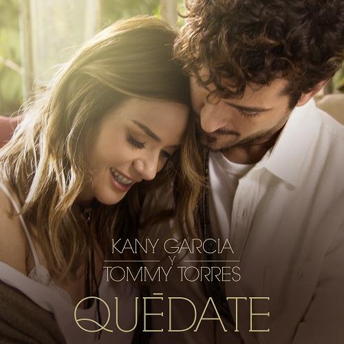 """PREVIO A SUS SHOWS EN MÉXICO KANY GARCIA ESTRENA SU NUEVA CANCIÓN Y VIDEO """"QUEDATE"""" JUNTO A TOMMY TORRES."""