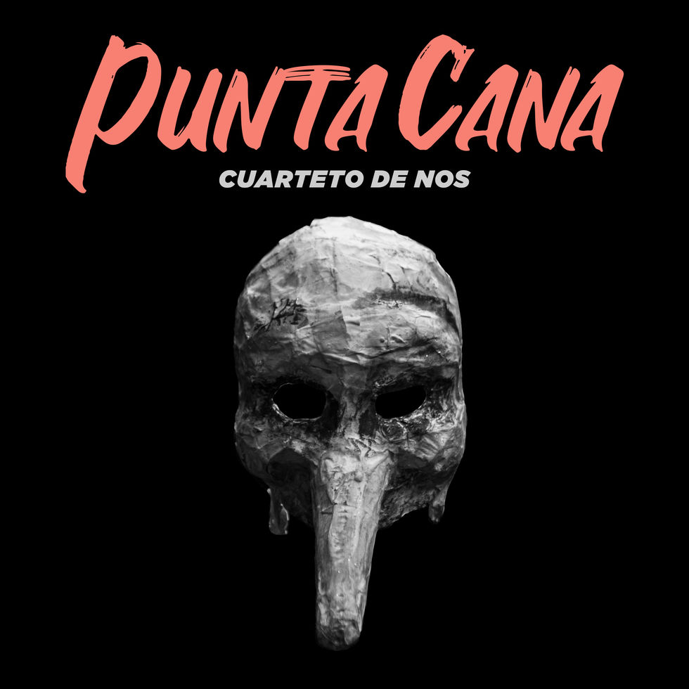 "CUARTETO DE NOS PRESENTA ""PUNTA CANA"""