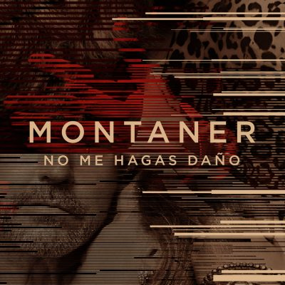 Montaner_NoMeHagasDano