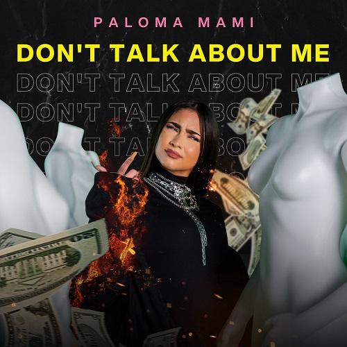 "PALOMA MAMI LANZA NUEVO TEMA ""DON'T TALK ABOUT ME""."