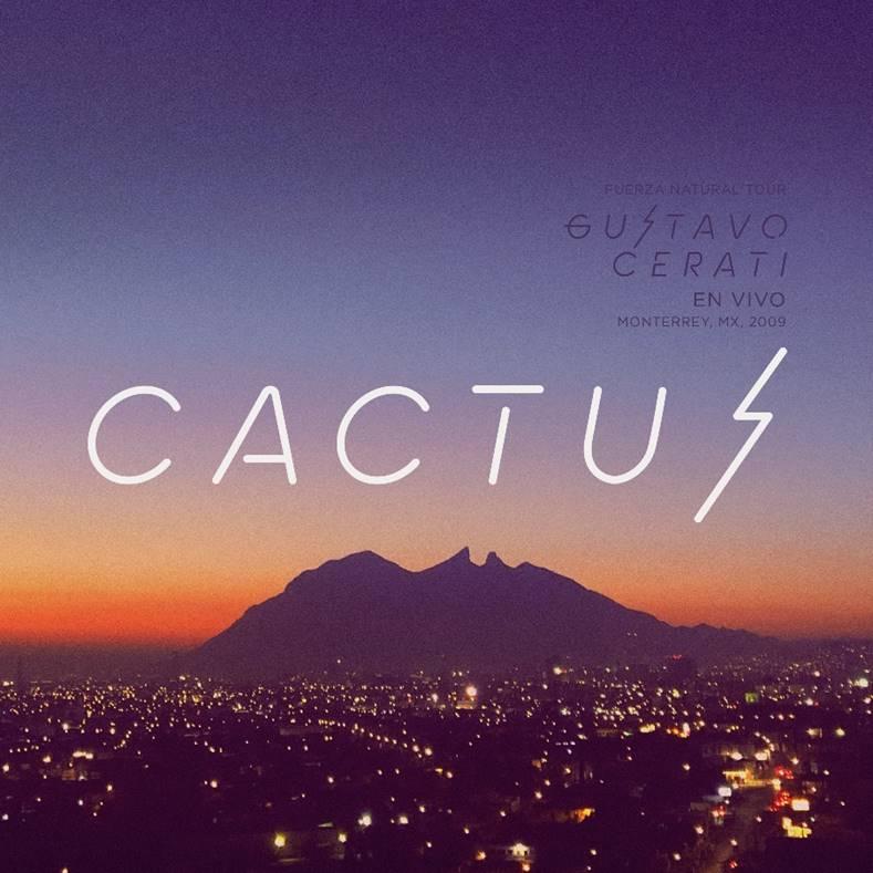 """""""CACTUS"""" PRIMER SENCILLO Y VIDEO DE GUSTAVO CERATI: FUERZA NATURAL TOUR EN VIVO/MONTERREY/MX/2009"""