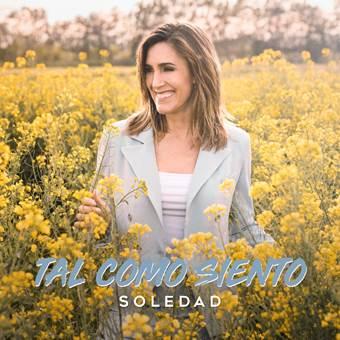 """SOLEDAD PRESENTA SU NUEVO SENCILLO Y VIDEO """"TAL COMO SIENTO"""""""