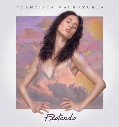 """FRANCISCA VALENZUELA ESTRENA SU NUEVO SENCILLO """"FLOTANDO"""""""
