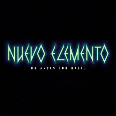 """Nuevo Elemento firma con Sony Music & debutan con sencillo """"No Andes con Nadie"""""""