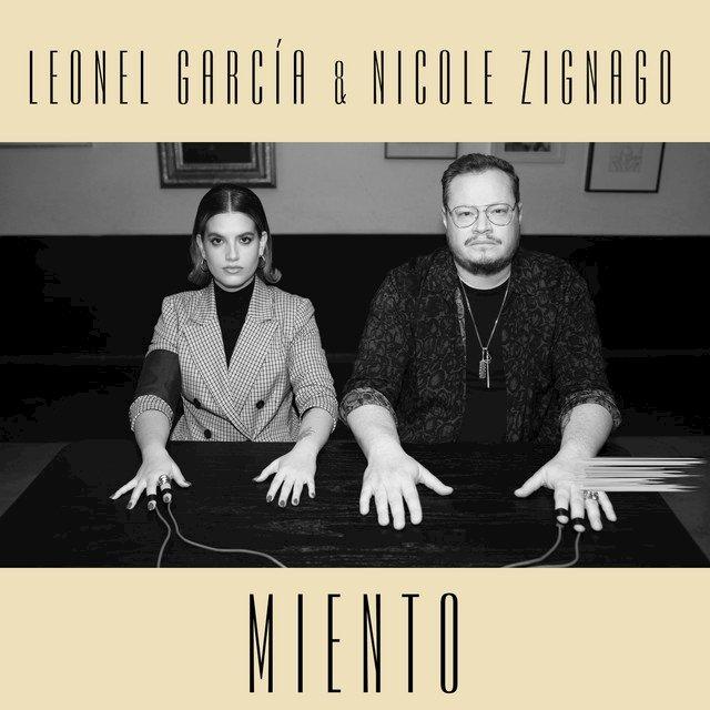 """Leonel García presenta """"Miento"""" un nuevo track junto a Nicole Zignago"""